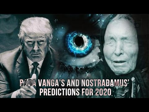 🔴 Blind Mystic Baba Vanga's and Nostradamus' Predictions for 2020