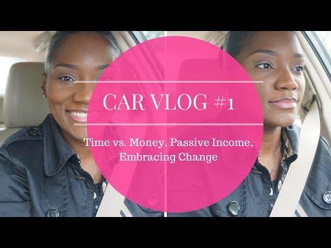 Side Hustlin' | Passive Income|  Trading Time for Money | Embracing Change | Car Vlog #1