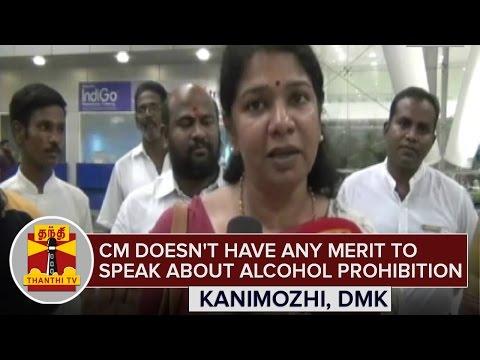 Jayalalithaa-doesnt-have-any-merit-to-speak-about-Alcohol-Prohibition--Kanimozhi