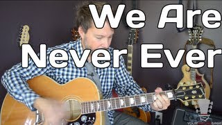 We Are Never Ever Getting Back Together by Taylor Swift - Guitar Lesson