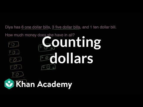 Counting Dollars Video Money Khan Academy