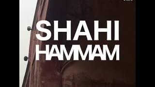 Shahi Hammam in one minute