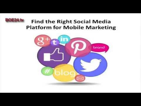 Choose the Right Social Media Platform for Mobile Marketing