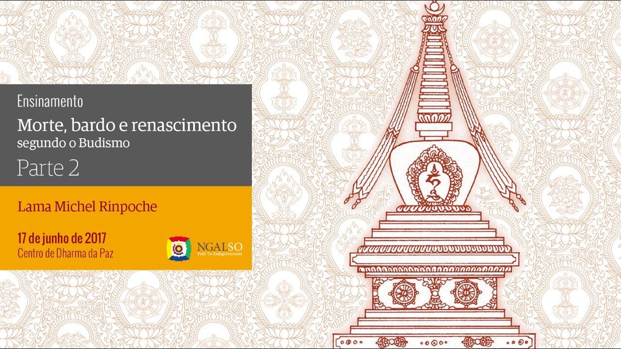Morte, bardo e renascimento segundo o Budismo   Parte 2
