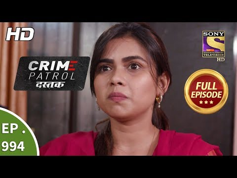 Crime Patrol Dastak - Ep 994 - Full Episode - 11th March, 2019