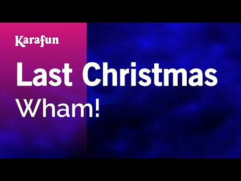 , title : 'Karaoke Last Christmas - Wham! *'
