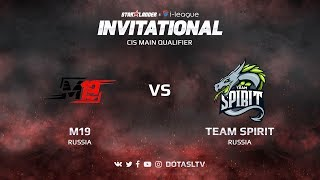M19 против Team Spirit, Первая карта, CIS квалификация SL i-League Invitational S3