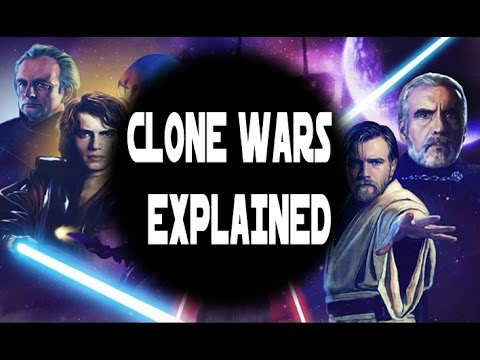 Star Wars - Clone Wars Explained