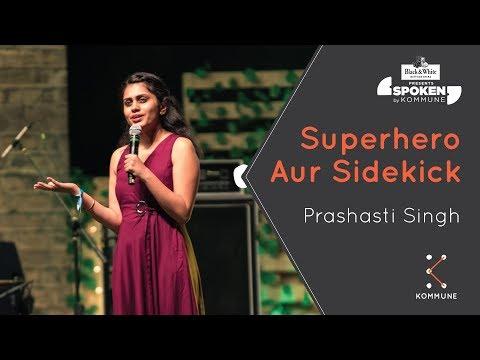 Superhero Aur Sidekick - Prashasti Singh | Spoken Fest 2019
