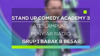 Video Stand Up Comedy Academy 3 : Ate, Lampung - Penyiar Radio MP3, 3GP, MP4, WEBM, AVI, FLV November 2017