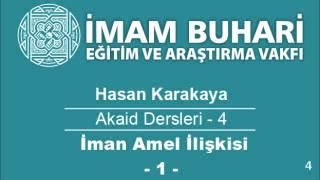 Hasan KARAKAYA Hocaefendi-Akaid Dersleri 04: İman Amel İlişkisi-I