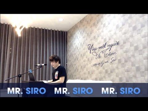 Mr Siro vừa đàn vừa hát 'Yêu một người vô tâm' đầy mê hoặc
