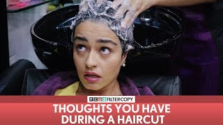 Video FilterCopy | Thoughts You Have During A Haircut | Ft. Apoorva Arora MP3, 3GP, MP4, WEBM, AVI, FLV Maret 2019