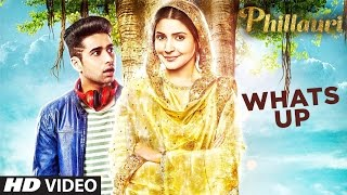 Nonton Whats Up Video Song   Phillauri   Anushka  Diljit   Mika Singh  Jasleen Royal   Aditya Film Subtitle Indonesia Streaming Movie Download