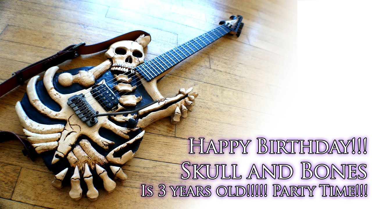 Happy Birthday Bones! Skull and Bones Guitar Is 3 Years Old!!! Party Time!!!