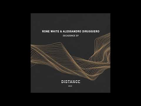 Rone White,  Alessandro Diruggiero - Decadence (Original Mix)