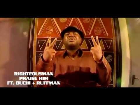 PRAISE HIM by RIGHTEOUSMAN FT. BUCHI + RUFFMAN