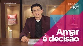 Padre Reginaldo Manzotti: Amar é decisão