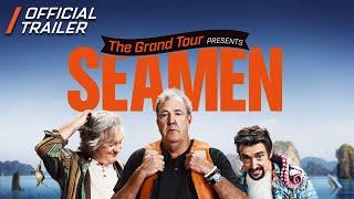 The Grand Tour Presents: Seamen - Official Trailer
