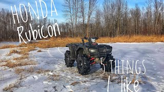 8. 5 things I LIKE about the Honda Rubicon deluxe edition 500