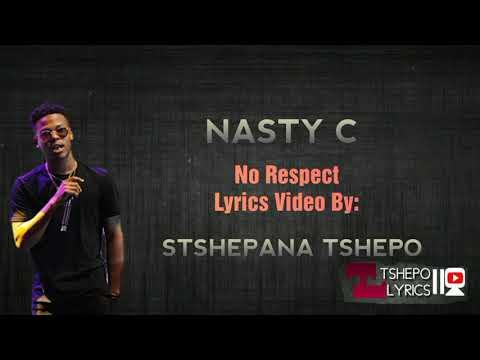 Nasty C - No Respect (Lyrics Video)