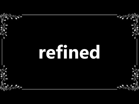 Refined - Definition and How To Pronounce