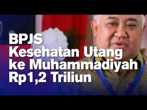 BPJS Kesehatan Utang ke Muhammadiyah Rp1,2 Triliun