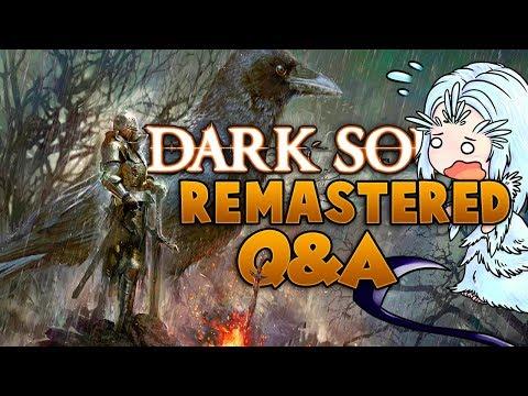 Dark Souls REMASTERED Q&A - Biggest Dark Souls Ever? Playthrough & Mechanics