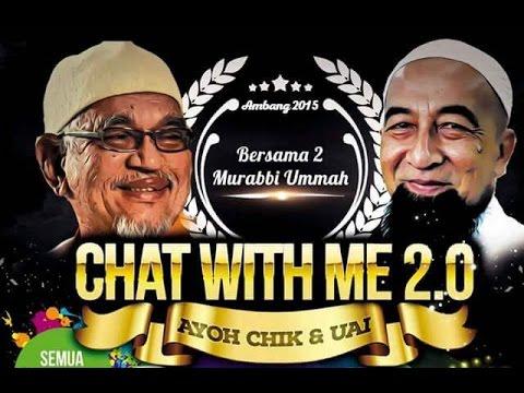 Chat With Me 2.0 Bersama Ayoh Chik dan UAI