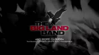 THE BIG LAND BAND »No More Clouds« (Test Bounce)