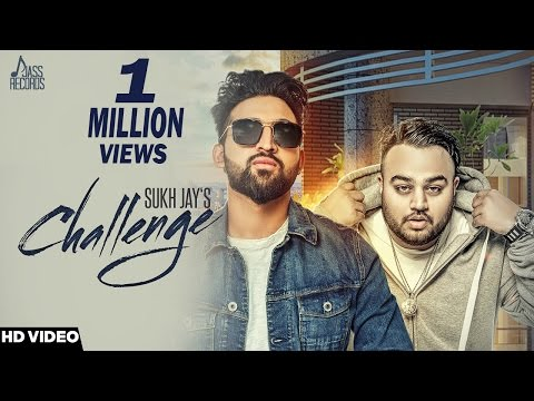 Challenge (Full Hd)●Sukh Jay Ft Deep Jandu ●New Punjabi Songs 2017●