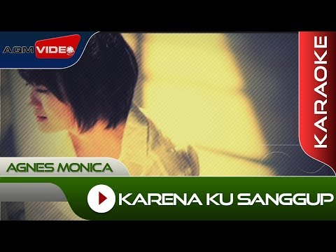 Video Agnes Monica - Karena Ku Sanggup | Karaoke download in MP3, 3GP, MP4, WEBM, AVI, FLV January 2017