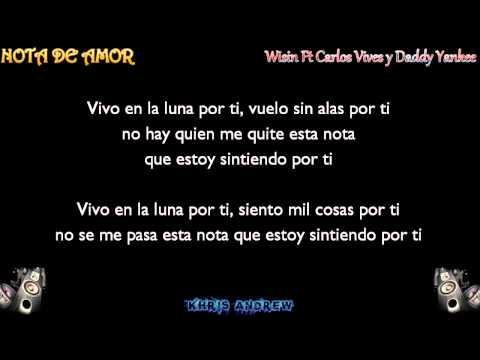 , title : 'Nota De Amor - Wisin Ft Carlos Vives y Daddy Yankee (LETRA)'