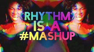 "New Mashup! ""RHYTHM IS A MASHUP!"""