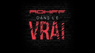 Rohff - DANS LE VRAI [Lyrics Video]