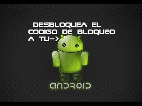 Como Desbloquear El Codigo De Bloqueo A Tu Android (Bien Explicado)