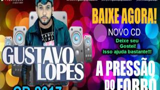 Download do CD: http://adf.ly/1723576/suamusica.com.br/gustavolopesapressaodoforro/gustavo-lopes-a-pressao-do-forro✹Curta a pagina do Canal:  https://www.facebook.com/musicacinemaetc/