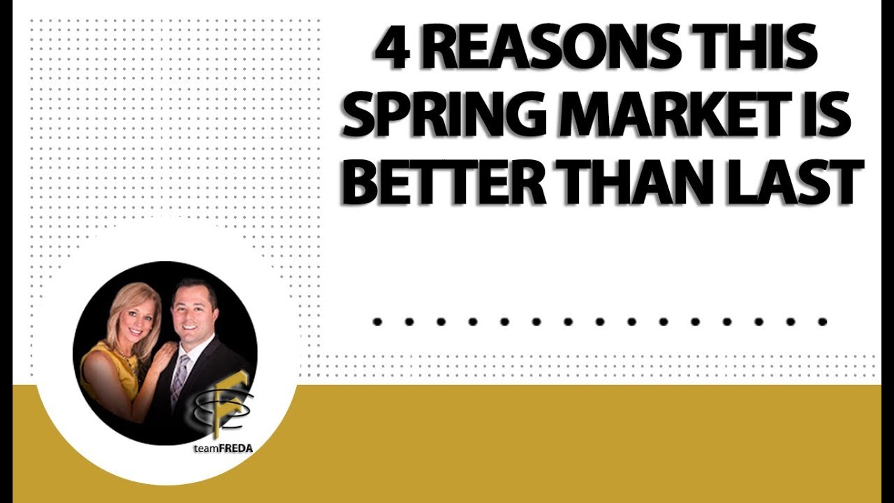 Why Is Our Spring Market Better This Year?