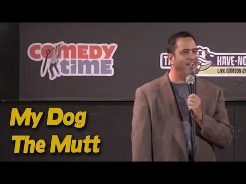 My Dog The Mutt (Stand Up Comedy)
