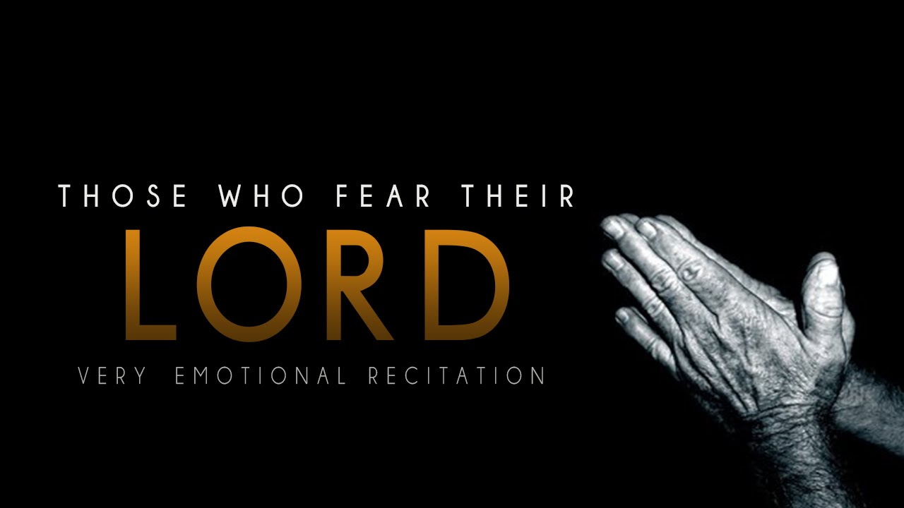 Those Who Fear Their Lord ᴴᴰ – Very Emotional Recitation