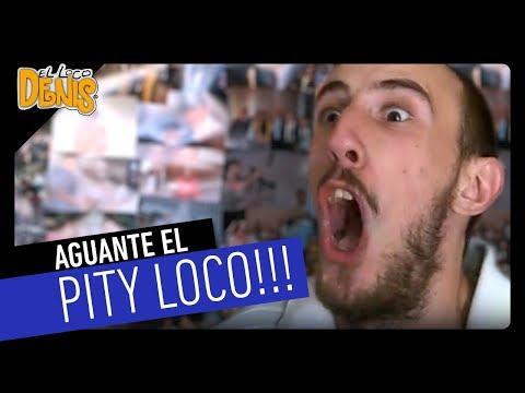 El Loco Denis 06 - AGUANTE EL PITY LOCO!!!