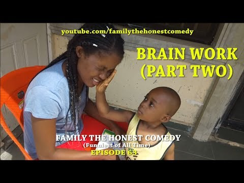 BRAIN WORK (PART TWO) (Family The Honest Comedy) (Episode 63)