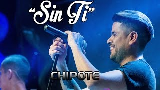 Chipote - Sin Ti