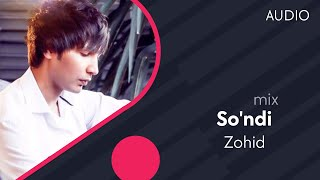 Zohid - So 'ndi | Зохид - Сунди (mix version)