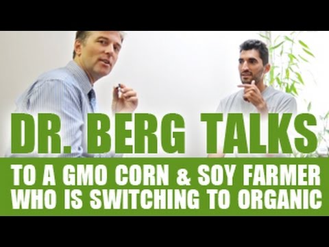 Dr. Berg Talks to a GMO Corn & Soy Farmer Who Is Switching to Organic