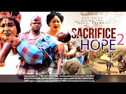Sacrifice Of Hope 2 - 2014 Latest Nigerian Nollywood Movies