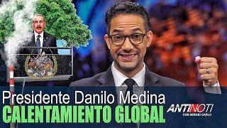 Danilo Medina Y El Calentamiento Global – #Antinoti Septiembre, 28 2018