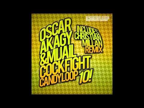 Oscar Akagy & Mijail - Cockfight (Original Mix)