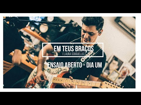 ENSAIO ABERTO [ Dia Um ] - Em Teus Braços (Laura Souguellis) (видео)