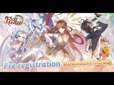 Food Fantasy: Pre-registration Available Now!
